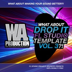 What About: Drop It FL Studio Template Vol 3